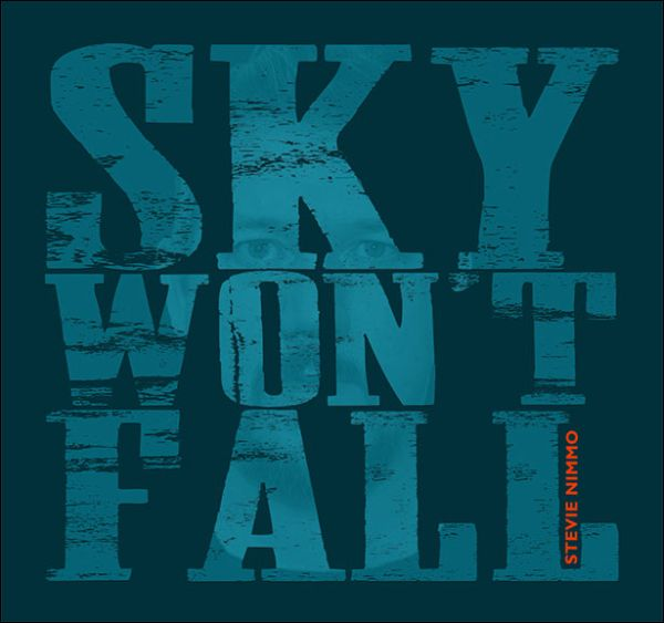 Stevie Nimmo and his new Album, 'Sky Won't Fall'