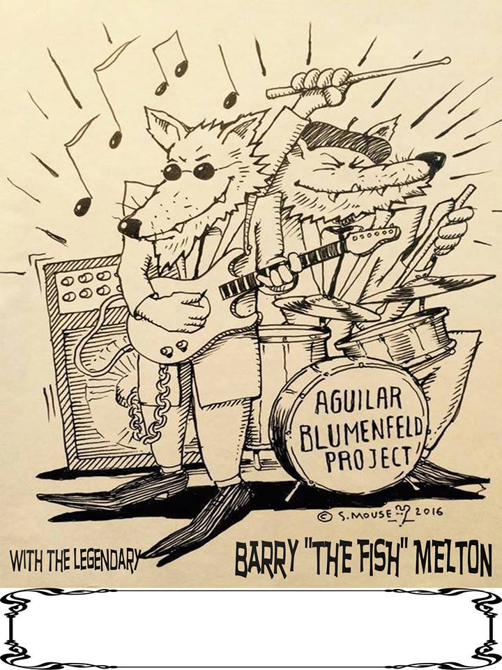 Aguilar Blumenfeld Project feat Barry' The Fish' Melton